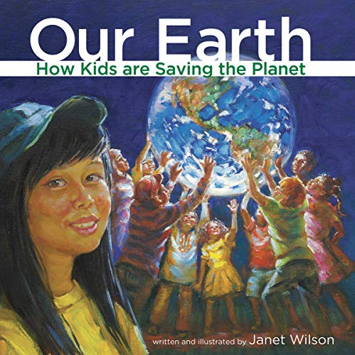 9781897187845: Our Earth: How Kids are Saving the Planet
