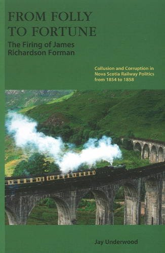 9781897190234: From Folly to Fortune: The Firing of James Richardson Forman