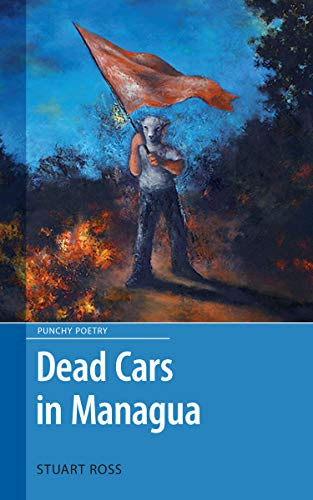 9781897190333: 1: Dead Cars in Managua (Punchy Poetry)