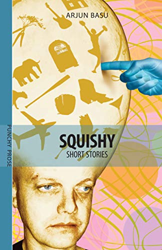 9781897190364: Squishy: Short Stories (Punchy Prose)