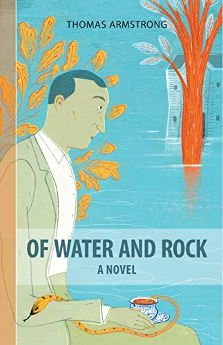 Of Water and Rock: Thomas Armstrong