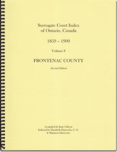 9781897210468: Surrogate Court Index of Ontario, Volume Eight, Frontenac County (Surrogate Court Indexes of Ontario, Canada, 1869-1900 in 27 Volumes)