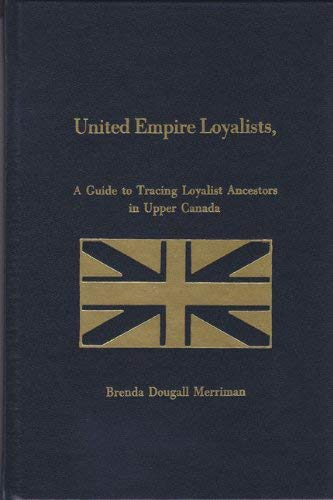 9781897210840: United Empire Loyalists: A Guide to Tracing Loyalist Ancestors in Upper Canada