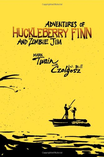 9781897217979: Adventures of Huckleberry Finn and Zombie Jim: Mark Twain's Classic with Crazy Zombie Goodness