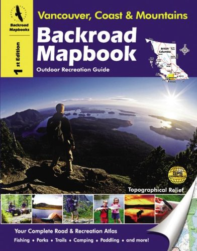 9781897225134: Backroad Mapbook: Vancouver, Coast & Mountains - Outdoor Recreation Guide, 1st Edition