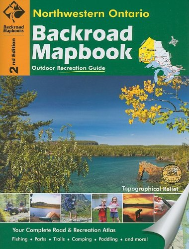 Northwestern Ontario (Backroad Mapbooks): Mussio, Russell, Mussio, Wesley