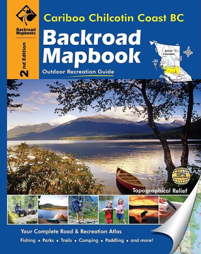 9781897225332: Cariboo Chilcotin Coast BC (Backroad Mapbooks)