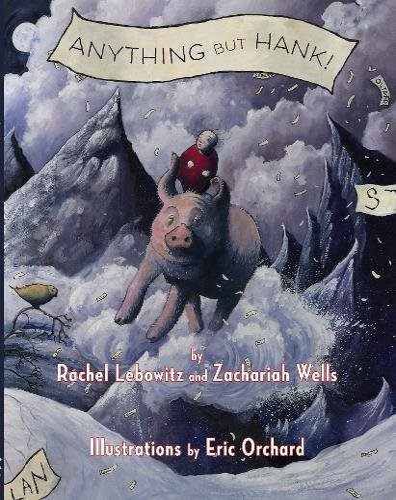 Anything But Hank!: Lebowitz, Rachel; Wells, Zachariah