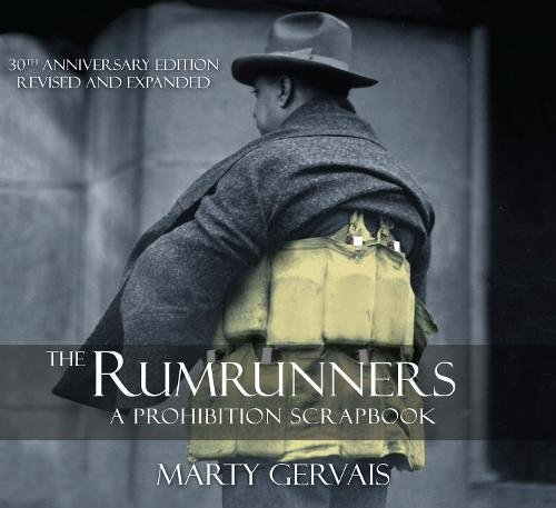 The Rumrunners: A Prohibition Scrapbook - 30th Anniversary Edition, Revised and Expanded
