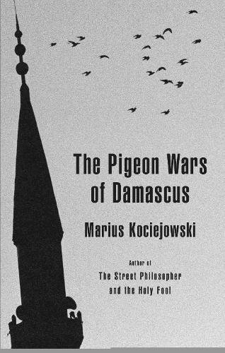 9781897231975: The Pigeon Wars of Damascus