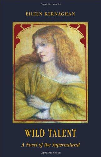 Wild Talent: : A Novel of the Supernatural: Eileen Kernaghan