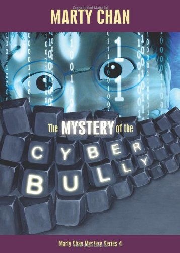 Mystery of the Cyber Bully (Chan Mystery): Marty Chan