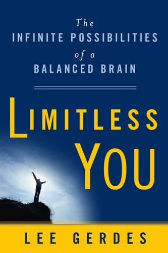 Limitless You: The Infinite Possibilities of a Balanced Brain: Lee Gerdes