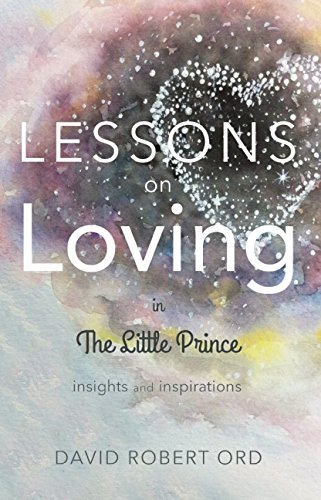 Lessons On Loving In The Little Prince: Insights and Inspirations: Namaste Publishing