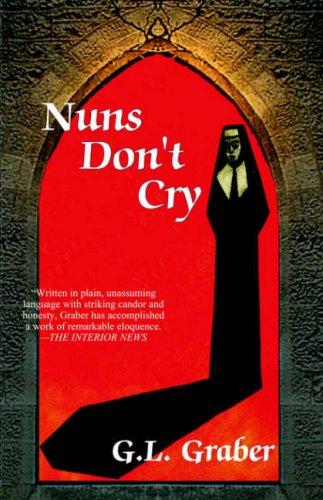 Nuns Don't Cry: Graber, G. L.