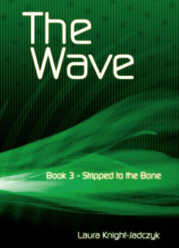 Stripped to the Bone (The Wave Book 3): Laura Knight-Jadczyk