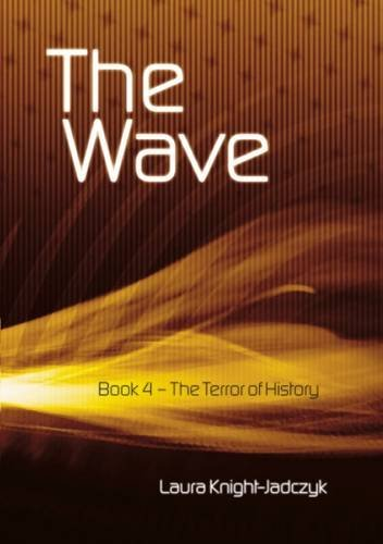 9781897244425: The Wave: Terror of History Bk. 4