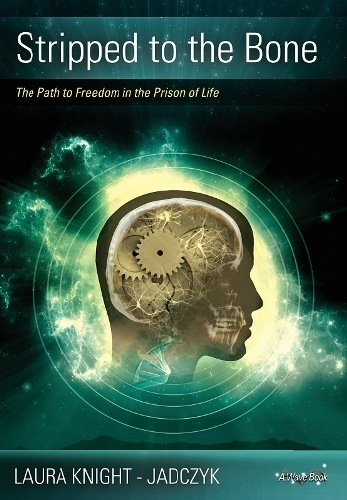 9781897244555: Stripped to the Bone: The Path to Freedom in the Prison of Life (Wave Series)