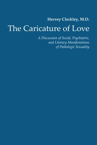 9781897244579: The Caricature of Love: A Discussion of Social, Psychiatric, and Literary Manifestations of Pathologic Sexuality