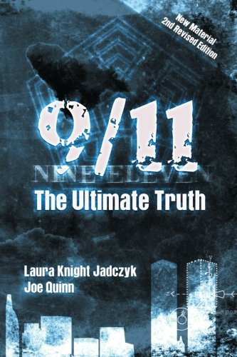 9/11: The Ultimate Truth: Knight-Jadczyk, Laura