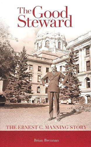 9781897252161: Good Steward: The Ernest C. Manning Story