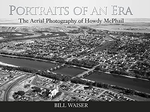 Portraits of An Era: The Aerial Photography: Bill Waiser (SIGNED)