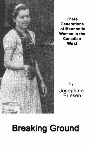 Breaking Ground: Three Generations of Mennonite Women: Josephine Friesen