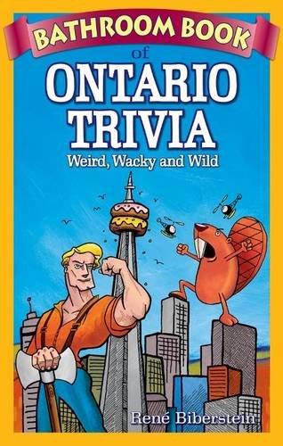 Bathroom Book of Ontario Trivia: Biberstein, Rene