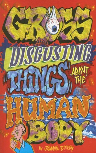 9781897278253: Gross & Disgusting Things about the Human Body