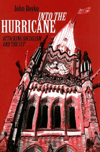 9781897289099: Into the Hurricane: Attacking Socialism and the CCF