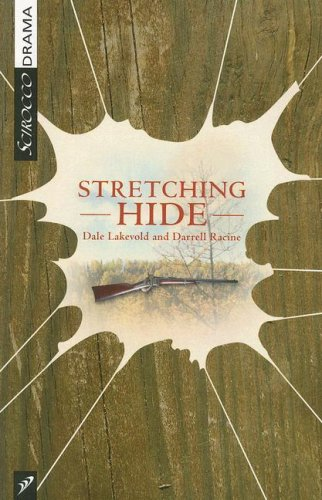 Stretching Hide (Scirocco Drama): Dale Lakevold, Darrell Racine