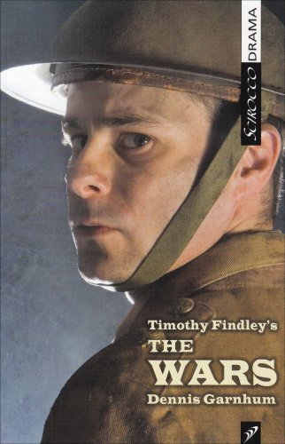 Timothy Findleys The Wars by Timothy Findley: Timothy Findley