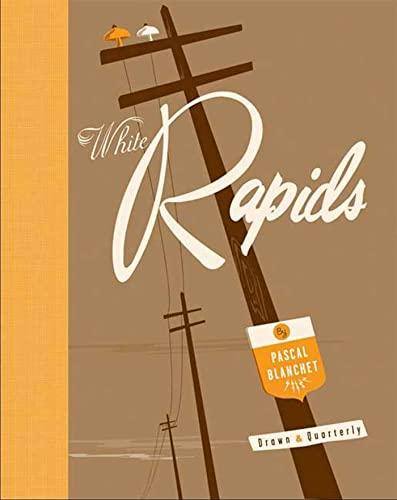 White Rapids: Blanchet, Pascal