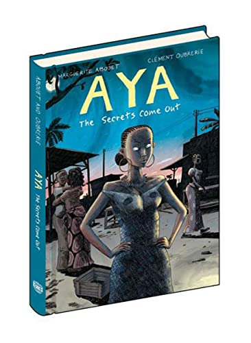 Aya: The Secrets Come Out: Volume Three (First Edition)