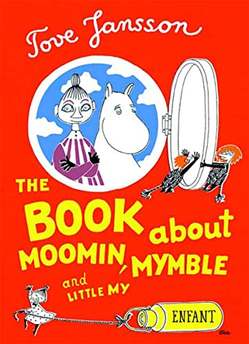 9781897299951: The Book about Moomin, Mymble and Little My