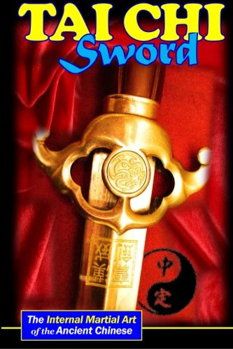9781897307045: Tai Chi Sword: The Internal Martial Art of the Ancient Chinese