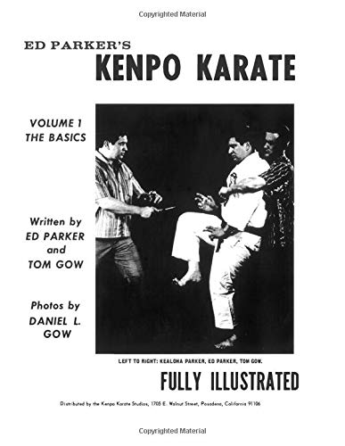 Ed Parker's Kenpo Karate - Vol.1 The Basics: Kealoha Parker; Ed Parker; Tom Gow