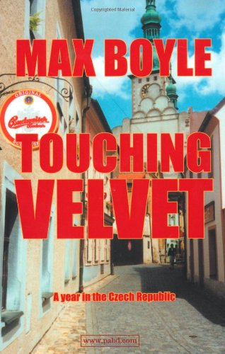 9781897312032: Touching Velvet: A Year in the Czech Republic
