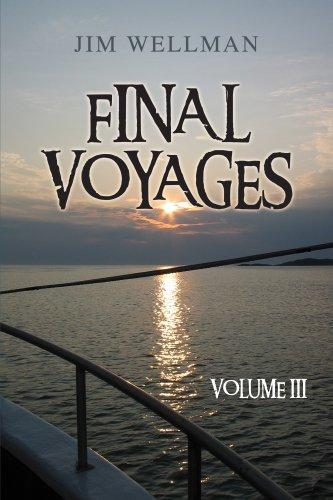 Final Voyages - Volume III: Wellman, Jim