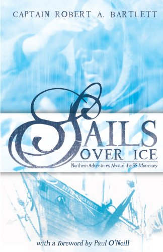 Sails Over Ice: Captain Robert A.