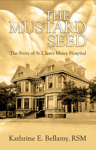 9781897317730: The Mustard Seed: The Story of St. Clare's Mercy Hospital