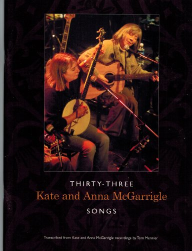 9781897323052: Thirty-Three Kate and Anna McGarrigle Songs (Archives of Canadian Arts, Culture & Heritage)