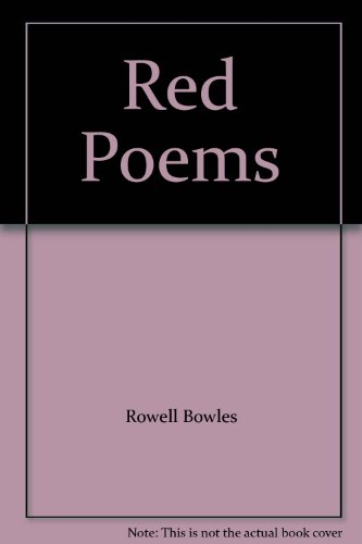 Red Poems: Rowell Bowles