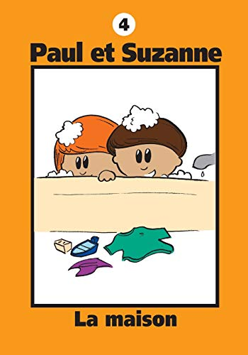 9781897328118: Paul et Suzanne - La maison (Volume 4) (French Edition)