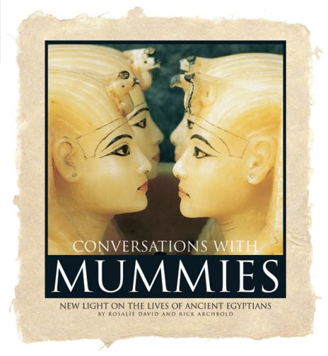 Conversations With Mummies: New Light on the Lives of Ancient Egyptians