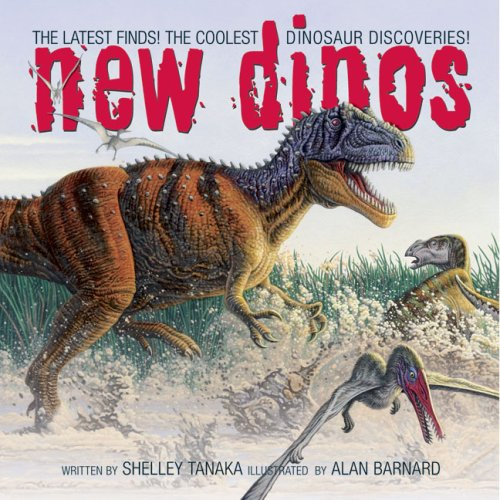 9781897330555: New Dinos: The Latest Finds! The Coolest Dinosaur Discoveries!