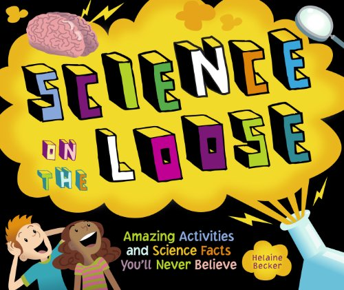 9781897349182: Science on the Loose: Amazing Activities and Science Facts You'll Never Believe