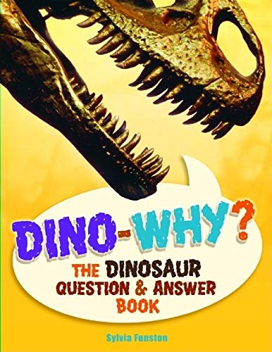 9781897349243: Dino-Why?: The Dinosaur Question and Answer Book