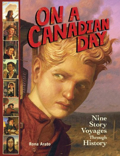 9781897349502: On a Canadian Day: Nine Story Voyages Through History (On a Day Story Voyages)