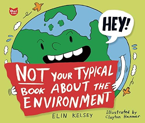 Not Your Typical Book About the Environment: Kelsey, Elin